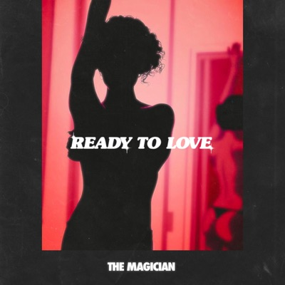 Ready To Love - The Magician mp3 download