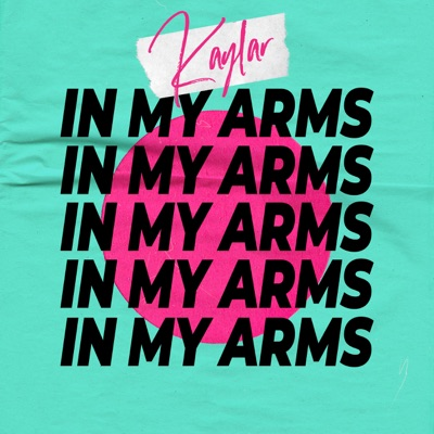 In My Arms - Kaylar mp3 download
