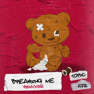 Breaking Me - Topic & A7S mp3 download