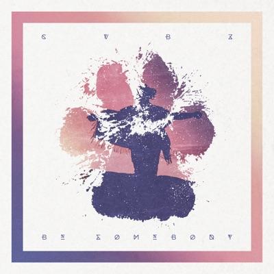 Be Somebody - CVBZ mp3 download