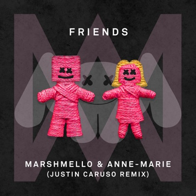 Friends (Justin Caruso Remix) - Marshmello & Anne-Marie mp3 download