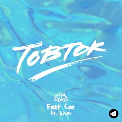 Fast Car (L'trick Remix Radio Edit) - Tobtok Feat. River mp3 download