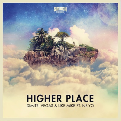 Higher Place - Dimitri Vegas & Like Mike Feat. Ne-Yo mp3 download