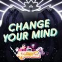 Free Download Steven Universe Change Your Mind (feat. Zach Callison) Mp3