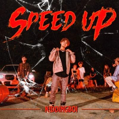 K!ddingboi - Speed Up - Single