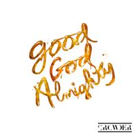 Crowder - Good God Almighty Mp3