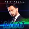 Atif Aslam - Raat