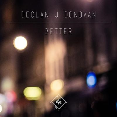 Better - Declan J Donovan mp3 download