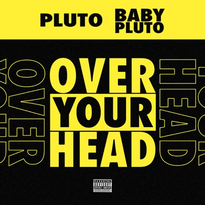 Over Your Head-Over Your Head - Single - Future & Lil Uzi Vert mp3 download