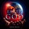 John Rich - Earth to God