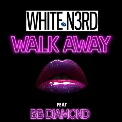Walkaway - White N3rd Feat. BB Diamond mp3 download