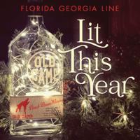 Florida Georgia Line - Lit This Year Mp3