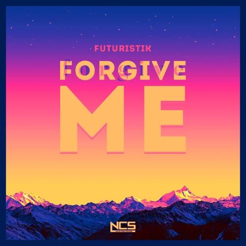 Futuristik - Forgive Me