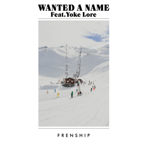 Wanted a Name (feat. Yoke Lore) - Wanted a Name (feat. Yoke Lore) mp3 download
