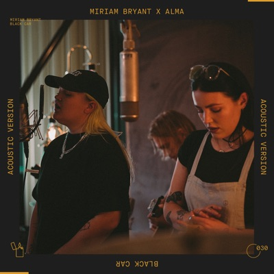 Black Car (Acoustic) - Miriam Bryant Feat. ALMA mp3 download