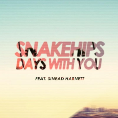 Days With You - Snakehips Feat. Sinead Harnett mp3 download