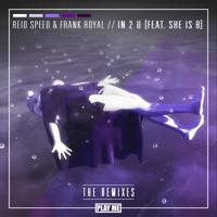 IN 2 U (feat. She Is B) [Flite Remix] Reid Speed & Frank Royal