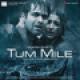 Pritam & Neeraj Shridhar - Tum Mile