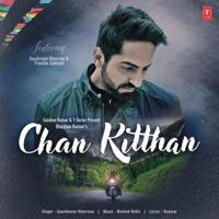 Chan Kitthan Ayushmann Khurrana & Rochak Kohli