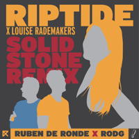 Riptide (Solid Stone Extended Remix) Ruben de Ronde, Rodg & Louise Rademakers