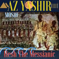 Az Yashir Moshe Hesh The Messianic