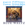 Free Download Enrico Pieranunzi & Thomas Fonnesbæk Blue Waltz Mp3