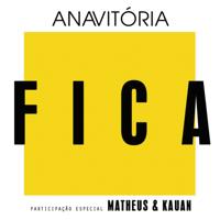 Fica (feat. Matheus & Kauan) Anavitória MP3