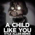 Free Download Kyle Allen Music A Child Like You (Remix) Mp3