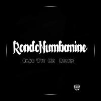Hang Wit Me (Remix) - Single - Rondonumbanine mp3 download