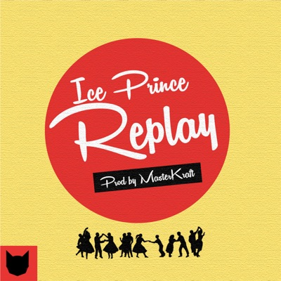 Replay - Ice Prince mp3 download