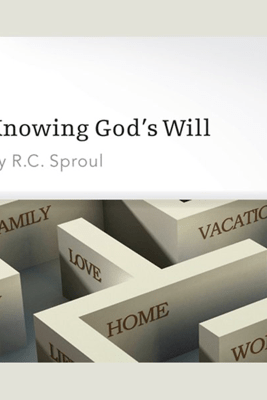 Knowing God's Will - R.C. Sproul