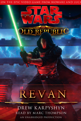 Revan: Star Wars (The Old Republic) (Unabridged) - Drew Karpyshyn