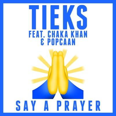 Say A Prayer - TIEKS Feat. Chaka Khan & Popcaan mp3 download