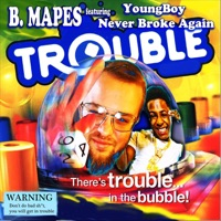Trouble (feat. YoungBoy Never Broke Again) - Single - B. Mapes mp3 download