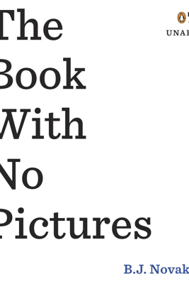 The Book with No Pictures (Unabridged) - B. J. Novak