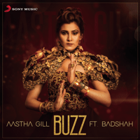 Buzz (feat. Badshah) Aastha Gill MP3