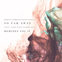 So Far Away (Remixes, Vol. 2) [feat. Jamie Scott & Romy Dya] - EP - Martin Garrix & David Guetta mp3 download
