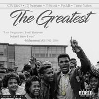 The Greatest (feat. DJ Scream, T-Scott, Tone Yates & Feddi) - Single - ONE&O mp3 download