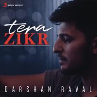 Tera Zikr Darshan Raval MP3