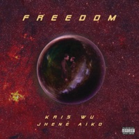 Freedom (feat. Jhené Aiko) - Single - Kris Wu mp3 download