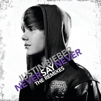 Never Say Never (The Remixes) - EP - Justin Bieber mp3 download