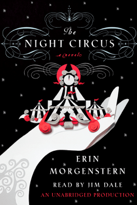 The Night Circus (Unabridged) - Erin Morgenstern