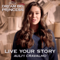Free Download Auli'i Cravalho Live Your Story Mp3