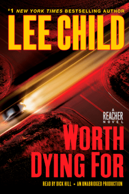Worth Dying For: A Jack Reacher Novel (Unabridged) - Lee Child