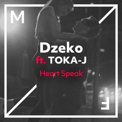 Heart Speak - Dzeko Feat. TOKA-J mp3 download