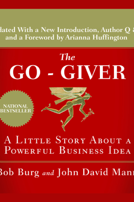 The Go-Giver: A Little Story About a Powerful Business Idea - Bob Burg & John David Mann
