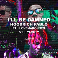 I'll Be Damned (feat. Lil Yachty & ILoveMakonnen) - Single - HoodRich Pablo mp3 download