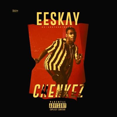 Chenkez - Single - EESKAY Mp3 Download - TARSYS EU