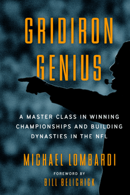 Gridiron Genius: A Master Class in Winning Championships and Building Dynasties in the NFL (Unabridged) - Michael Lombardi