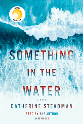 Something in the Water: A Novel (Unabridged) - Catherine Steadman